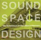 Sound, Space, Design: The Architecture of Don Albert & Partners Cover Image
