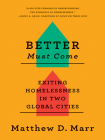 Better Must Come: Exiting Homelessness in Two Global Cities Cover Image