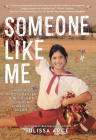 Someone Like Me: How One Undocumented Girl Fought for Her American Dream Cover Image