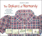 The Orphans of Normandy: A True Story of World War II Told Through Drawings by Children Cover Image