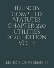 Illinois Compiled Statutes Chapter 220 Utilities 2020 Edition Vol 2 Cover Image