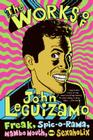 The Works of John Leguizamo: Freak, Spic-o-rama, Mambo Mouth, and Sexaholix Cover Image