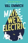 Maybe We're Electric Cover Image