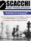 Scacchi per Principianti: Perch Solo il 5% ha Successo? Metti in Pratica le Strategie dei Veri Maestri e Aumenta le tue Abilit Mentali con i Lor Cover Image