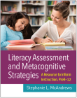 Literacy Assessment and Metacognitive Strategies: A Resource to Inform Instruction, PreK-12 Cover Image