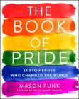 The Book of Pride: LGBTQ Heroes Who Changed the World Cover Image