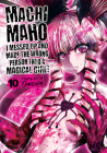 Machimaho: I Messed Up and Made the Wrong Person Into a Magical Girl! Vol. 10 Cover Image