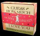 The Love Library: Guess How Much I Love You, Hug, Love and Kisses Cover Image