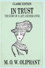 In Trust: The Story of a Lady and Her Lover: with original illustrations Cover Image