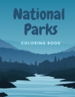National Parks Coloring Book: Illustrated Adventure through Wild Landscapes and Animals for the Recreation of Adults and Kids Cover Image
