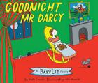 Goodnight Mr. Darcy: A Babylit(r) Parody Picture Book Cover Image