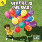 Where Is the Gas? (Ready for Science) Cover Image
