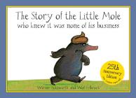 The Story of the Little Mole Who Knew It Was None of His Business Cover Image