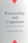 Rationality and Cognition: Against Relativism-Pragmatism (Toronto Studies in Philosophy) Cover Image