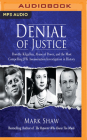 Denial of Justice: Dorothy Kilgallen, Abuse of Power, and the Most Compelling JFK Assassination Investigation in History Cover Image
