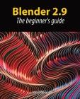 Blender 2.9: The beginner's guide Cover Image