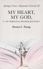 Apologies from a Repentant Christian Ii: My Heart, My God, & My Personal Pilgrim Journey Cover Image