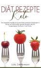 keto Diät Rezepte: Das komplette Handbuch für eine Reihe einfacher Erfindungen in Bezug auf Lebensmittel, geniale Rezepte aller Art, ausg Cover Image