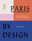 Paris by Design: An Inspired Guide to the City's Creative Side Cover Image