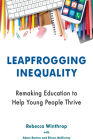 Leapfrogging Inequality: Remaking Education to Help Young People Thrive Cover Image