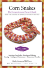 Corn Snakes: The Comprehensive Owner's Guide (Herpetocultural Library) Cover Image