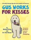 Gus Works for Kisses: A friendly therapy dog who loves people and bananas Cover Image