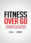 Fitness Over 60: Workouts For Every Day Cover Image