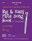 Big and Easy Flute Song Book: for Young Students Cover Image
