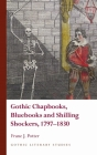 Gothic Chapbooks, Bluebooks and Shilling Shockers, 1797–1830 (Gothic Literary Studies) Cover Image