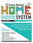 The Crisis Planner HOME System Book 1: A Unique Instruction Manual - Everything you need to know but were Afraid to ask about your home Cover Image