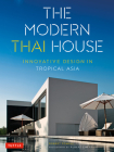 The Modern Thai House: Innovative Design in Tropical Asia Cover Image