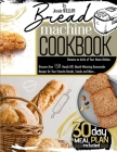 Bread machine Cookbook: Become an Artist of Your Home Kitchen. Discover Over 150 Hands-Off, Mouth-Watering Homemade Recipes for Your Favorite Cover Image