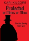 Protected by Means of Magic: The Odd Society: Book Two Cover Image