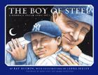 The Boy of Steel: A Baseball Dream Come True Cover Image
