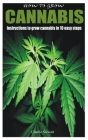 How to Grow Cannabis: Instructions to grow cannabis in 10 easy steps Cover Image