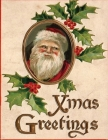 xmas greetings: A Vintage Grayscale coloring book Featuring 50+ Retro & old time Christmas Greetings to Draw (Coloring Book for Relaxa Cover Image