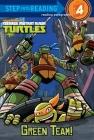 Green Team! (Teenage Mutant Ninja Turtles) (Step into Reading) Cover Image