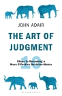 The Art of Judgment: 10 Steps to Becoming a More Effective Decision-Maker (The John Adair Masterclass Series #1) Cover Image