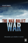 The Wax Bullet War: Chronicles of a Soldier & Artist (Openbook) Cover Image