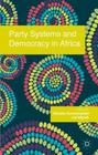 Party Systems and Democracy in Africa Cover Image