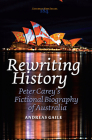 Rewriting History: Peter Carey's Fictional Biography of Australia Cover Image