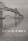 The Great Cooper River Bridge Cover Image