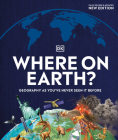 Where on Earth?: Geography As You've Never Seen It Before Cover Image