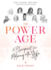 The Power Age: A Blueprint for Maturing with Style Cover Image