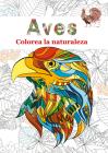 Aves: Colorea la naturaleza Cover Image