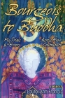 Bourgeois To Buddha: My Trials and Errors Across Four Continents Cover Image