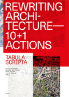 Rewriting Architecture: 10+1 Actions for an Adaptive Architecture Cover Image