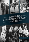 Chicago's Lollapalooza Days: 1893-1934 Cover Image