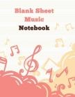 Blank Sheet Music Notebook: Standard Manuscript Paper. Music Manuscript Paper . Songwriting of Staff Paper Musicians Notebook 12 Staves per Page. Cover Image