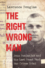 The Right Wrong Man: John Demjanjuk and the Last Great Nazi War Crimes Trial Cover Image